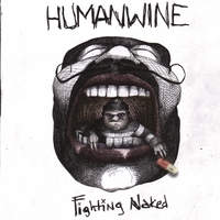 HUMANWINE | Fighting Naked