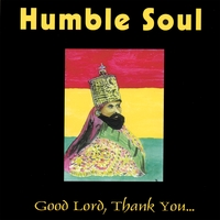 Humble Soul | Good Lord, Thank You