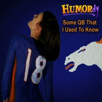 Humordy | Some QB That I Used to Know