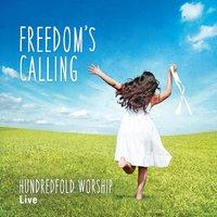 Hundredfold Worship | Freedom's Calling