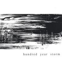 Hundred Year Storm | Hundred Year Storm