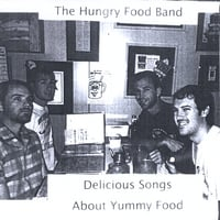 The Hungry Food Band | Delicious Songs About Yummy Food