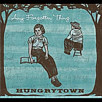 Hungrytown | Any Forgotten Thing