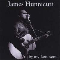 James Hunnicutt | All By Lonesome
