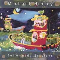 Michael Hurley | Bellemeade Sessions
