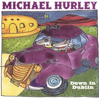 Michael Hurley | Down in Dublin