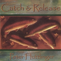 Pete Huttlinger | Catch & Release