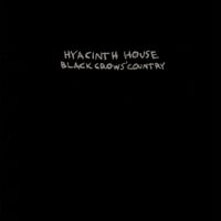 Hyacinth House | Black Crows' Country