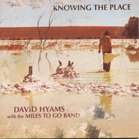 David Hyams With The Miles To Go Band | Knowing The Place