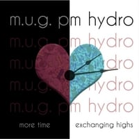Hydroponikz, M.U.G. & P M | Exchanging Highs / More Time