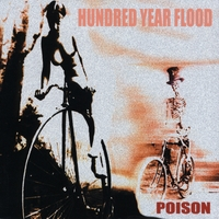 Hundred Year Flood | Poison