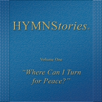 Hymnstories | Where Can I Turn for Peace?