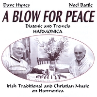 Dave Hynes & Noel Battle | A blow for peace. Irish traditional and Christian music on Harmonica