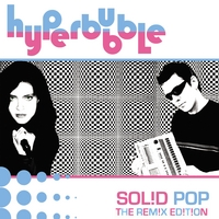 Hyperbubble | Solid Pop - The Remix Edition