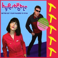 Hyperbubble | Better Set Your Phasers to Stun (feat. Helen Love) 5-Song Maxi Single