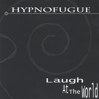 Hypnofugue | Laugh At The World