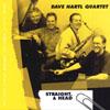 Dave Hartl Quartet: Straight, A Head