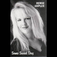 Denise Shipler | Some Sweet Day