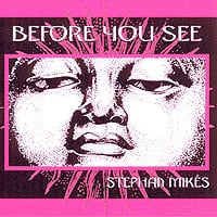 Stephan Mikes | Before You See