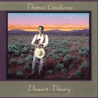 Thomas Goodlunas | Desert Theory