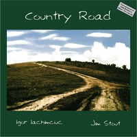 Igor Iachimciuc & Jim Stout | Country Road