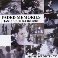 Ian Cocker and the Times | Faded Memories - Single