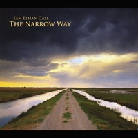 Ian Ethan Case | The Narrow Way