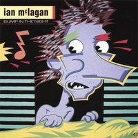 Ian McLagan & the Bump Band | Bump In The Night