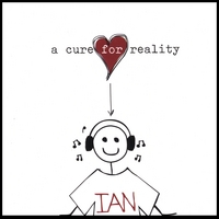 Ian | A Cure For Reality