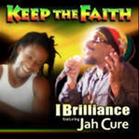 I Brilliance | Keep the Faith (feat. Jah Cure)