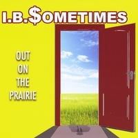 I B Sometimes | Out On the Prairie