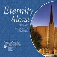 I Cantori of Walla Walla University | Eternity Alone