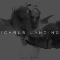 Icarus Landing | Call to You [Explicit]