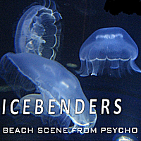 Icebenders | Beach Scene from Psycho
