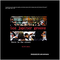 Ice Jupiter Groove | Faces in the Street  (20/10 Remix)