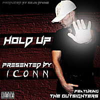 "Iconn | ""Hold Up"" Presented by Iconn"