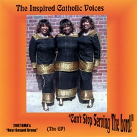 The Inspired Catholic Voices | Can't Stop Serving The Lord!