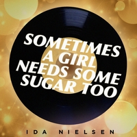 "Ida Nielsen | ""Sometimes A Girl Needs Some Sugar Too"""