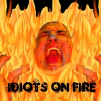 Idiot Savant | Idiots On Fire