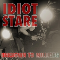 Idiot Stare | Unknown to Millions