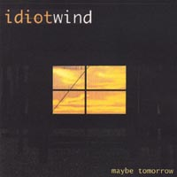 Idiot Wind | Maybe Tomorrow