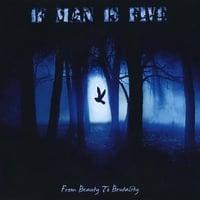 If Man Is Five | From Beauty to Brutality