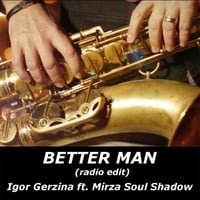 Igor Gerzina | Better Man (Radio Edit)