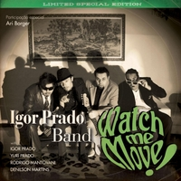 Igor Prado Band | Watch Me Move!