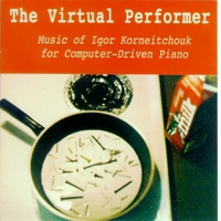 Igor Korneitchouk | The Virtual Performer