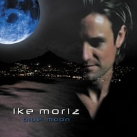 Ike Moriz | Blue Moon