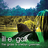 ill e. gal | The Grass Is Always Greener...