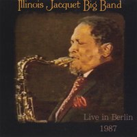 Illinois Jacquet | Big Band Live in Berlin, 1987