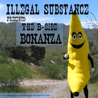 Illegal Substance | The B-side Bonanza