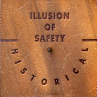 Illusion Of Safety | Historical